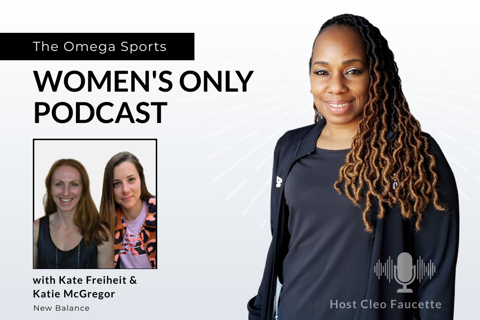 The Women's Only Podcast with Kate Freiheit and Katie McGregor from New Balance | Hosted by Cleo Faucette